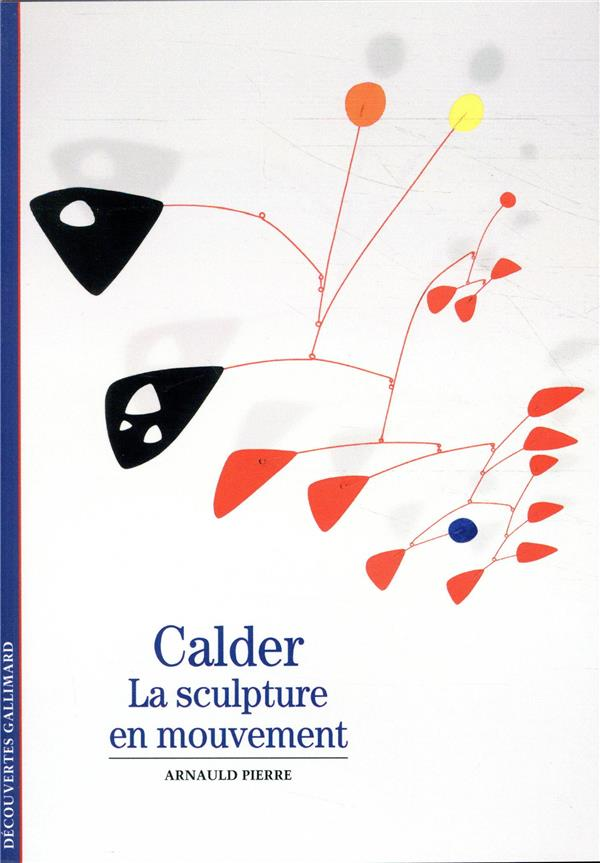 CALDER   LA SCULPTURE EN MOUVEMENT